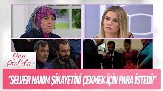 ''Selver Hanım şikayetini çekmek için para istedi'' - Esra Erol'da 14 Ocak 2019