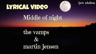 Middle of the night  - the vamps & martin jensen (lyrics) || lyrical video