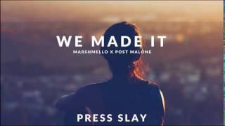We Made It (marshmello x Post Malone)