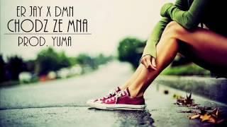eR Jay x Dmn - Chodz ze mną (Prod. Yuma)