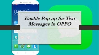 How to Enable Pop-up for Text Messages in OPPO