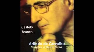 Arlindo de Carvalho - Castelo Branco (Canções à Beira Terra)