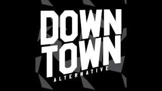 Downtown Alternative - Moving Train (Audio)