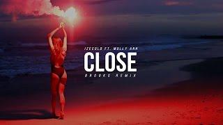 IZECOLD - Close (ft. Molly Ann) [Brooks Remix]