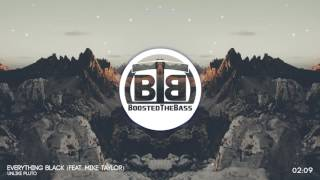 ▶Clean Bass Boost◀ Unlike Pluto - Everything Black (feat. Mike Taylor) [Trap]