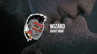 Wizard - Right Now