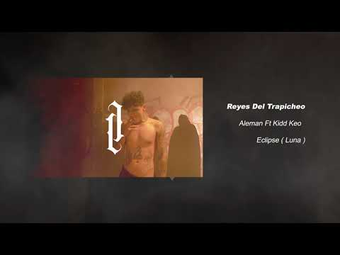 reyes del trapicheo ft kidd keo de aleman Letra y Video