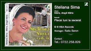 Steliana Sima   Plecai luni la secerat