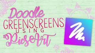 How to make (Textured) Doodle/Scribble Greenscreens Using PicsArt Color