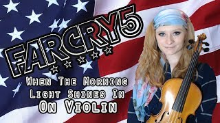 Far Cry 5 | When the Morning Light Shines In | Violin
