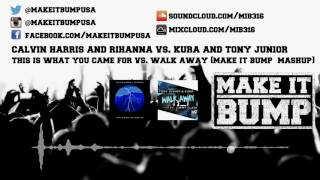 Calvin Harris & Rihanna vs. KURA & Tony Junior - This is What You Came For vs. Walk Away (MIB Mash)