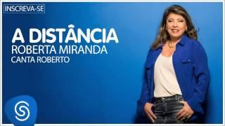 Roberta Miranda - A Distância (Roberta canta Roberto) [Áudio Oficial]
