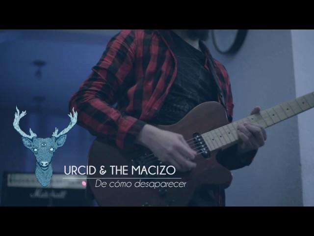 Video oficial de Urcid and the macizo de Como desaparecer