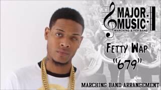 """679"" Fetty Wap Marching/Pep Band Music Arrangement"