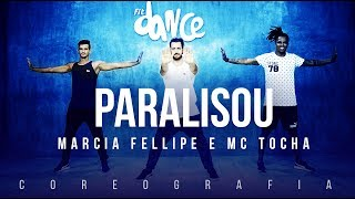 Paralisou - Marcia Fellipe e MC Tocha | FitDance TV (Coreografia) Dance Video