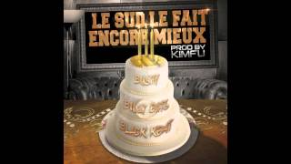 Le Sud Le Fait Encore Mieux feat Billy Bats & Black Kent & Bushy ( Prod by Kimfu ) R.I.P BUSHY