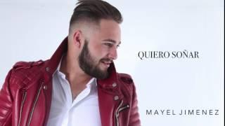 Mayel Jimenez - Quiero Soñar