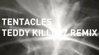 Noisia - Tentacles (Teddy Killerz Remix)