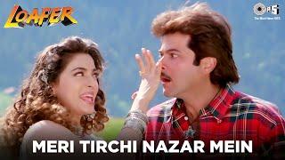 Meri Tirchi Nazar Mein - Loafer   Anil Kapoor & Juhi Chawla   Alka Yagnik   Anand - Milind