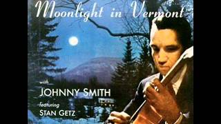 Star Fell On Alabama - Moonlight In Vermont - Jhonny Smith