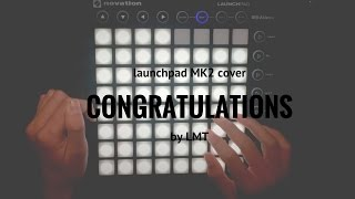Congratulations - Post Malone (BKAYE x TELYKast remix) // Launchpad MK2 cover