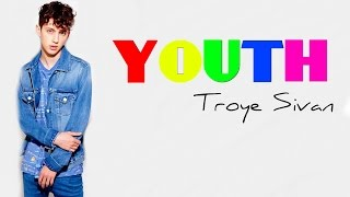 Troye Sivan - YOUTH (Lyrics)