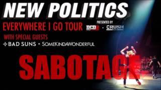 "New Politics - ""Sabotage (Beastie Boys Cover)"" (Live Audio from Everywhere I Go Tour)"