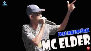 MC Elder - Loja Milionária (Música Nova 2016) - DJ Filé Prod