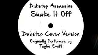 Shake It Off (DJ Tony Dub/Dubstep Assassins Remix) [Cover Tribute to Taylor Swift]