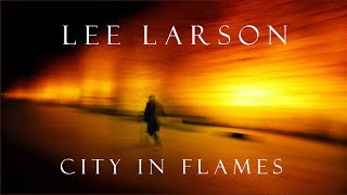 Lee Larson - City In Flames