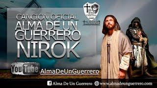 Alma de un Guerrero-Nirok   Canción Oficial