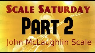 Scale Saturday: John Mclaughlin part II