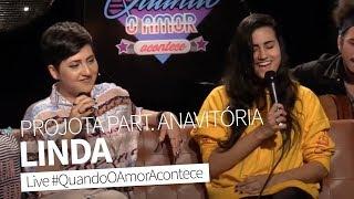 Linda (Projota part. Anavitória) | Joana Castanheira & Day Limns Live #QuandoOAmorAcontece