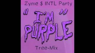 Zyme & INTL PARTY -  I'm Purple (Tree Mix)