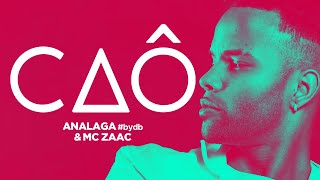 Analaga ft. Mc Zaac - Caô (#bydb)