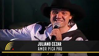 Juliano Cezar - Amor Pica Pau - Juliano Cezar