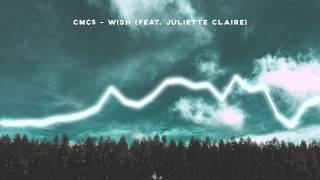 CMC$ - Wish (feat. Juliette Claire)