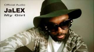 JaLEX - My Girl ft Mc Mario (Official Audio)
