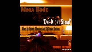 Mona Bode' - One Night Stand (Johnny Montana Main Mix)