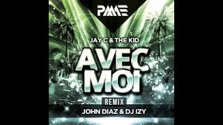 Jay C & The Kid - Avec Moi (John Diaz & Dj Izy Remix) (Preview)