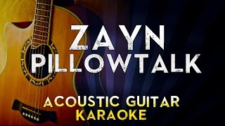 ZAYN - PILLOWTALK | Lower Key Acoustic Guitar Karaoke Instrumental Lyrics Cover Sing Along
