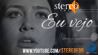 Stereo For - Eu Vejo