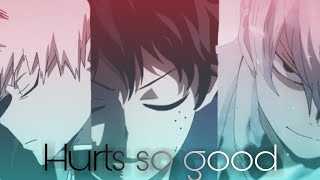 Boku no Hero Academia [AMV]-Hurts so good