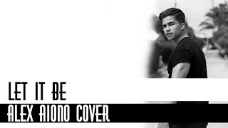 Let It Be by the Beatles | Alex Aiono Cover / Lyrics