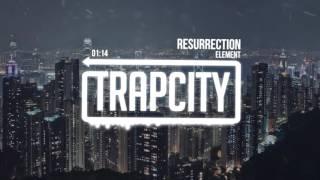Element - Resurrection