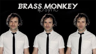 Brass Monkey - Lip Sync