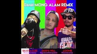 Dami Mong Alam Remix - Skusta Clee feat. God's Will and Loonie