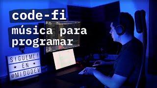 música para programar, trabajar y estudiar - {code-fi} 👨💻