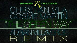 Christian Vila & Cosme Martin - The Green Way (Adrian Villaverde Remix)