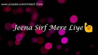 😊 Jeena Sirf Mere Liye ❤ || ❤ Female Version || Old : Sad 😞 : Love ❤ WhatsApp Status Video 😊